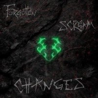 Forgotten Scream - Changes