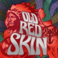 Old Red Skin-Old Red Skin