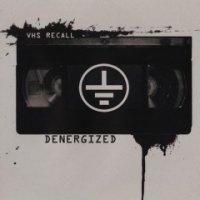 Denergized-VHS Recall