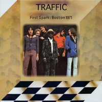 Traffic — First Spark Boston (Live) (1971)
