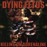 Dying Fetus-Killing On Adrenaline (Remastered 2011)