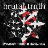 Brutal Truth-Evolution Through Revolution