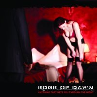 Edge Of Dawn-Anything That Gets You Through The Night