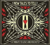VA-New Tales To Tell-A Tribute To Love And Rockets