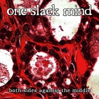 One Slack Mind — Both Sides Against the Middle (2017)