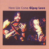 Gipsy Love-Here We Come