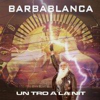 Barbablanca — Un Tro A La Nit (2017)