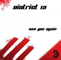 District 13-See You Again