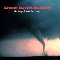 Joey Latimer - Dust Bowl Slider
