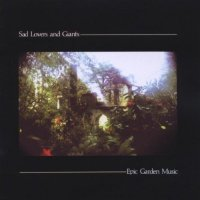 Sad Lovers And Giants — Epic Garden Music (1982)