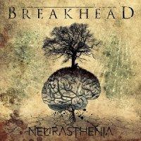Breakhead — Neurasthenia (2017)