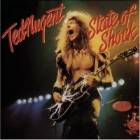 Ted Nugent-State Of Shock