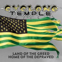 Cyclone Temple-Land of the Greed, Home of the Depraved (Compilation)