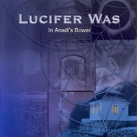 Lucifer Was-In Anadi\'s Bower