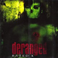 Deranged-Rated-X (Reissued 1999)