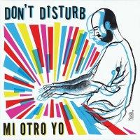 Don't Disturb-Mi Otro Yo