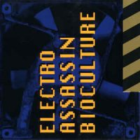 Electro Assassin — Bioculture (1993)