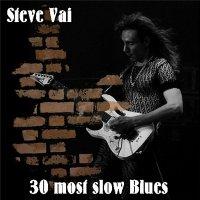 Steve Vai — 30 most slow Blues (2017)