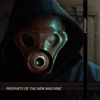 Prophets Of The New Machine - Epidemic (2013)