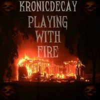 KronicDecay-Plying With Fire