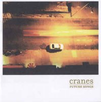 Cranes — Future Songs (2001)