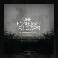 The Foreign Resort — New Frontiers (Deluxe Edition) (2014)