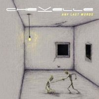 Chevelle-Any Last Words?