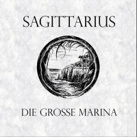 Sagittarius — Die Grosse Marina (2003)