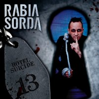 Rabia Sorda — Hotel Suicide (2CD Ltd Ed.) (2013)
