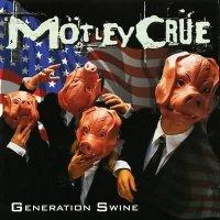 Motley Crue-Generation Swine