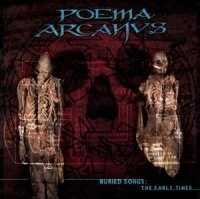 Poema Arcanus-Buried Songs: The Early Times