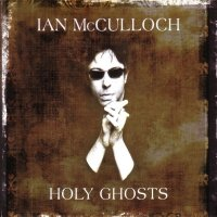 Ian McCulloch — Holy Ghosts (2013)