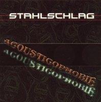 STAHLSCHLAG-Acousticophobie