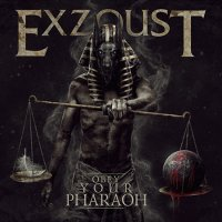 Exzoust — Obey Your Pharaoh (2017)
