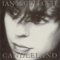 Ian McCulloch — Candleland (1989)