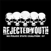 Rejected Youth-No Police State Coalition