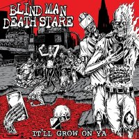 Blind Man Death Stare — It\'ll Grow On Ya (2017)