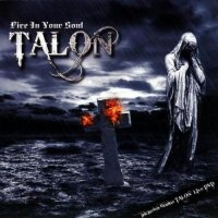 Talon-Fire In Your Soul