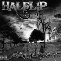 Halflip-Nothing Set In Stone