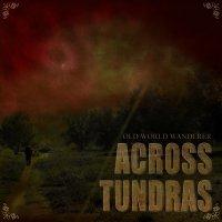 Across Tundras — Old World Wanderer (2010)