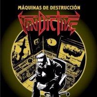 Vindictive-Maquinas De Destruccion