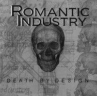 Romantic Industry-Death By Design