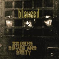 Blaxeed-Broken Down and Dirty