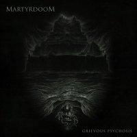 Martyrdoom-Grievous Psychosis