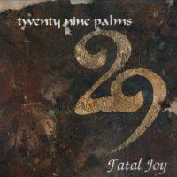 29 Palms-Fatal Joy