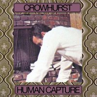 Crowhurst — Human Capture (2016)