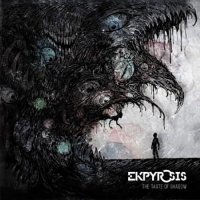 Ekpyrosis-The Taste of Shadow