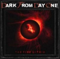 Dark From Day One-The Fire Within