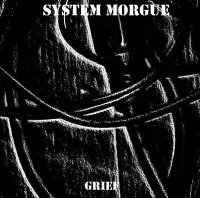 System Morgue — Grief (2014)