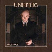 Unheilig-Phosphor (Reissue 2009)